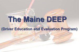 Maine Driver Education and Evaluation Program (DEEP)